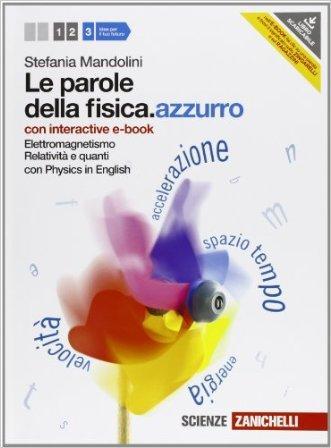 Le parole della fisica. azzurro. Con Physics in english. Con interactive e-book. Per le Scuole superiori. Con espansione online
