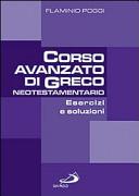 Corso avanzato di greco neotestamentario. Esercizi e soluzioni