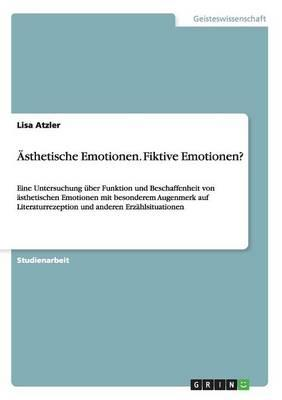 Ästhetische Emotionen. Fiktive Emotionen?