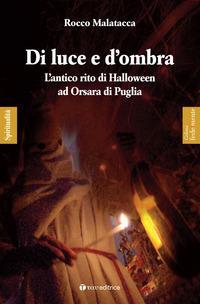 Di luce e d'ombra. L'antico rito di Halloween ad Orsara di Puglia