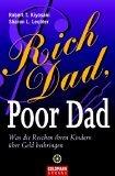 Rich Dad, Poor Dad. Was die Reichen ihren Kindern über Geld beibringen