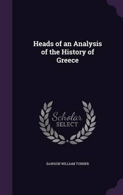 Heads of an Analysis of the History of Greece