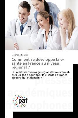 Comment Se Developpe la E-Sante en France au Niveau Régional ?