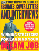 The Vault Reports Guide to Resumes, Cover Letters and Interviewing