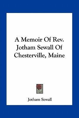 A Memoir of REV. Jotham Sewall of Chesterville, Maine