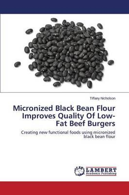 Micronized Black Bean Flour Improves Quality Of Low-Fat Beef Burgers