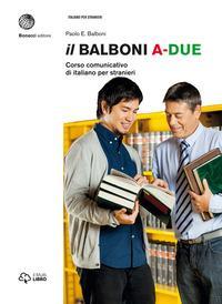 Il Balboni. Corso comunicativo di italiano per stranieri. Livello A2