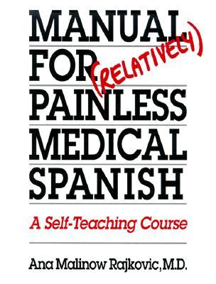 Manual for (Relatively) Painless Medical Spanish