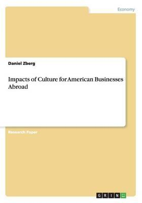 Impacts of Culture for American Businesses Abroad