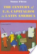 The Century of U.S. Capitalism in Latin America