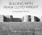 Building with Frank Lloyd Wright