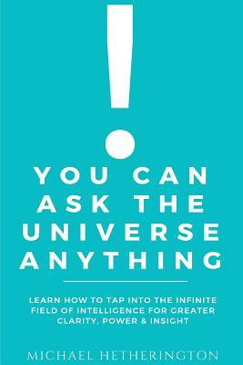 You Can Ask the Universe Anything
