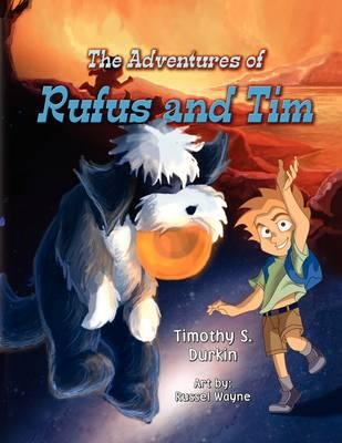 The Adventures of Rufus and Tim
