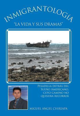 """Inmigrantología. """"La vida y sus dramas"""""""