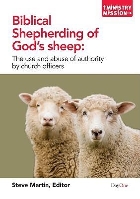 Biblical shepherding of God's sheep (Ministry Mission)