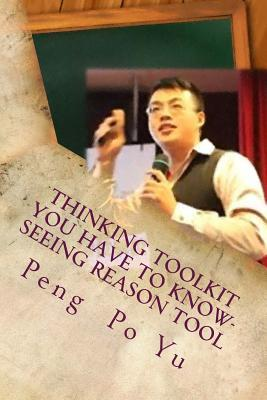 Thinking Toolkit You Have to Know- Seeing Reason Tool