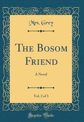 The Bosom Friend, Vol. 2 of 3