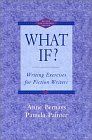 What If? Writing Exercises for Fiction Writers, Second Edition