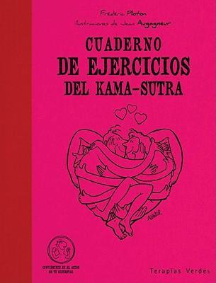 Cuaderno de ejercicios del Kama-Sutra / Exercise Notebook of Kama Sutra