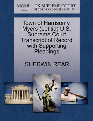 Town of Harrison V. Myers (Letitia) U.S. Supreme Court Transcript of Record with Supporting Pleadings
