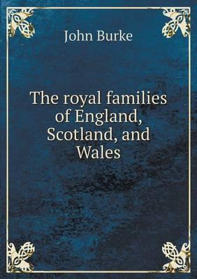 The Royal Families of England, Scotland, and Wales