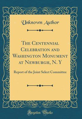 The Centennial Celebration and Washington Monument at Newburgh, N. Y