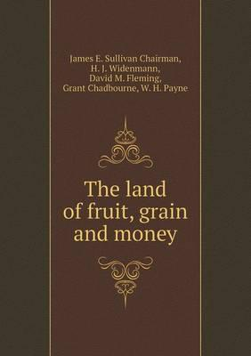 The Land of Fruit, Grain and Money