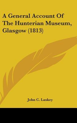 A General Account of the Hunterian Museum, Glasgow (1813)