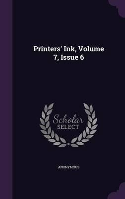 Printers' Ink, Volume 7, Issue 6