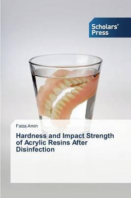 Hardness and Impact Strength of Acrylic Resins After Disinfection