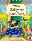 Miss Bilberry's New House