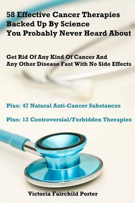 58 Effective Cancer Therapies Backed Up by Science You Probably Never Heard About