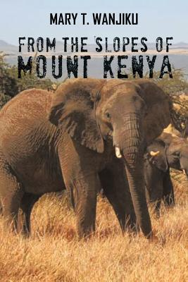 From the Slopes of Mount Kenya