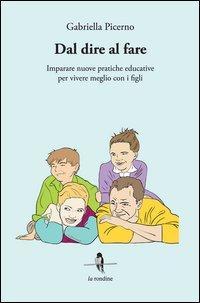 Dal dire al fare. Imparare nuove pratiche educative per vivere meglio con i figli
