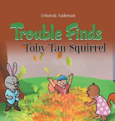 Trouble Finds Toby Tan Squirrel