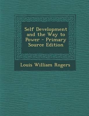 Self Development and the Way to Power - Primary Source Edition