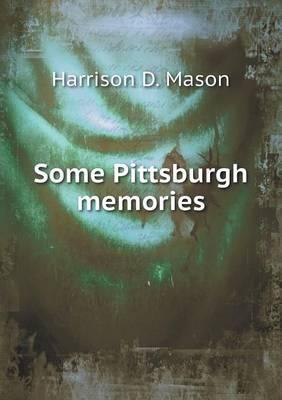 Some Pittsburgh Memories