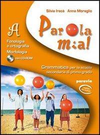 Parola mia! Fonologia, ortografia, morfologia. Con espansione online. Per la Scuola media