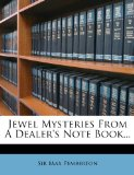 Jewel Mysteries from a Dealer's Note Book...