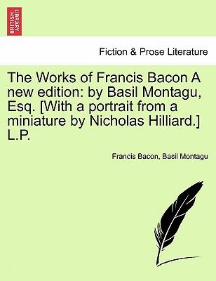 The Works of Francis Bacon A new edition