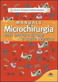 Manuale di microchirurgia. Dalle tecniche di base a quelle avanzate