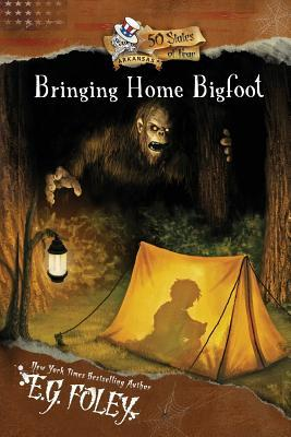 Bringing Home Bigfoot 50 States of Fear