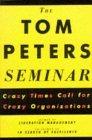 The Tom Peters Semin...