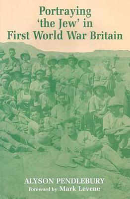 Portraying 'the Jew' In First World War Britain