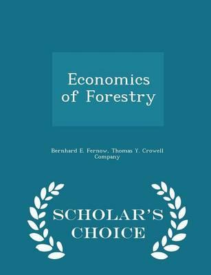 Economics of Forestry - Scholar's Choice Edition