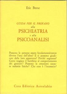 Guida per il profano alla psichiatria e alla psicoanalisi