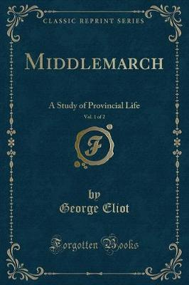 Middlemarch, Vol. 1 of 2