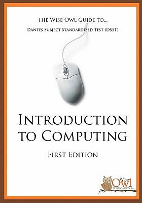 The Wise Owl Guide To... Dantes Subject Standardized Test Dsst Introduction to Computing