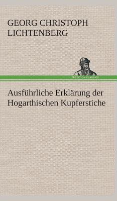 Ausführliche Erklärung der Hogarthischen Kupferstiche