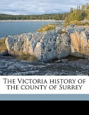 The Victoria History of the County of Surrey